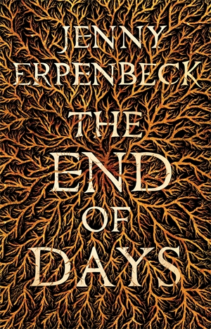 An Essay By Boyd Tonkin On Jenny Erpenbecks The End Of Days  Asymptote Translated From The German By Susan Bernofsky Portobello Books