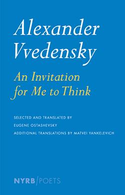 Ian Dreiblatt Reviews Alexander Vvedensky S An Invitation For Me To