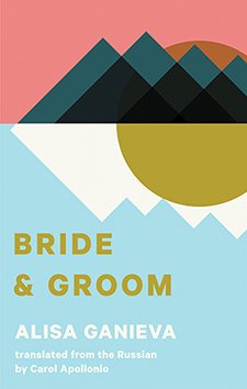 Hannah Weber reviews Bride and Groom by Alisa Ganieva - Asymptote
