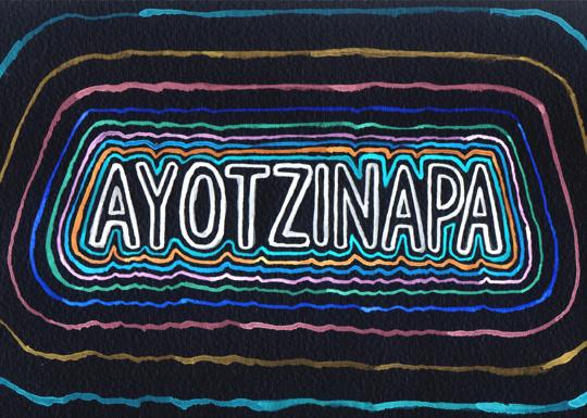 14d11552ecee22 Say Ayotzinapa - Asymptote Blog