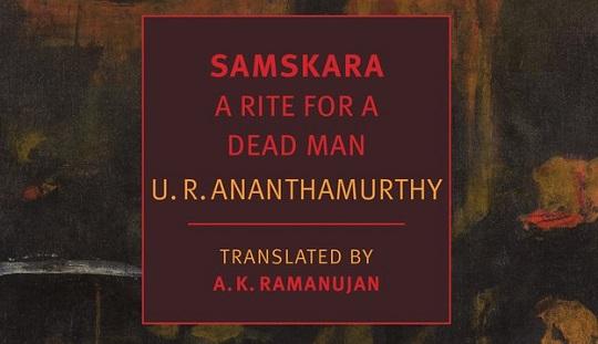 samskara novel summary Summary the novel samskara by u r anantha murthy is a classic in modern  india literature set in a traditional brahmin village in.