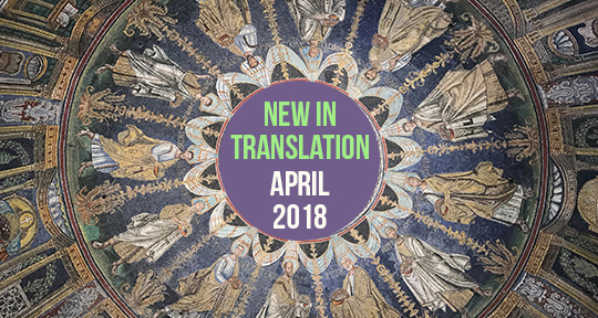 Whats New In Translation April 2018 Asymptote Blog