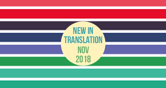 What s New in Translation  November 2018 - Asymptote Blog 275ee2e6f6