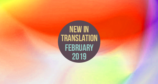 What's New in Translation: February 2019 - Asymptote Blog
