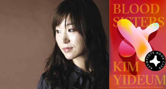 Announcing Our May Book Club Selection Blood Sisters By Kim Yideum Asymptote Blog
