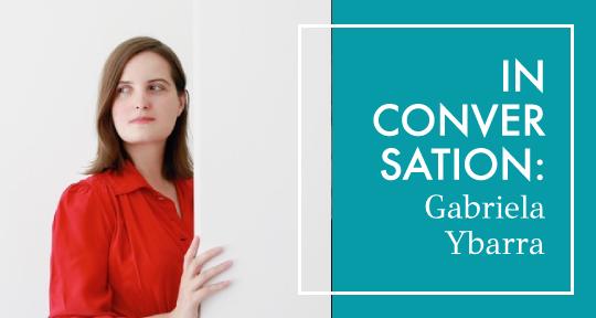 607e1f24566 Imagining Truths: In Conversation with Gabriela Ybarra - Asymptote Blog
