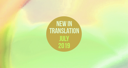 What's New in Translation: July 2019 - Asymptote Blog